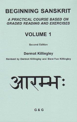 9780947722227: Beginning Sanskrit: v. 1: A Practical Course Based on Graded Reading and Exercises