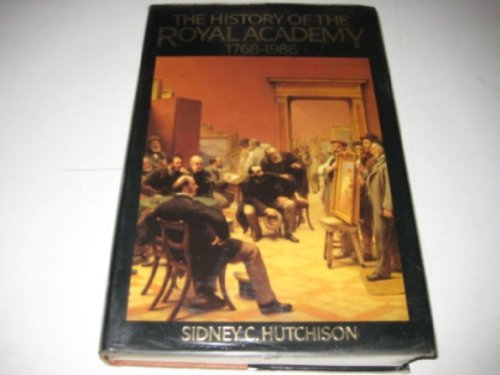 The History of the Royal Academy, 1768-1968.: Hutchison, Sidney C.