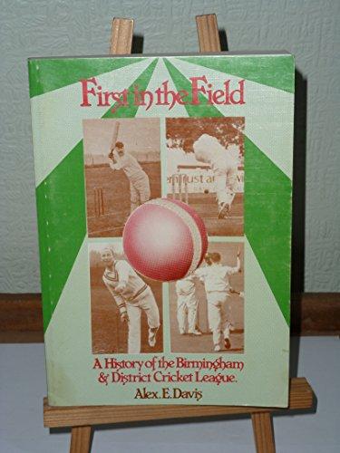 First in the Field: A History of: Davis, Alex E.