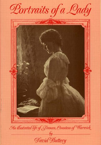 9780947731434: Portraits of a Lady: Illustrated Life of Frances, Countess of Warwick