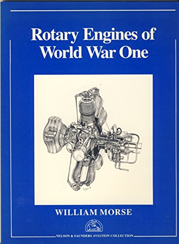 Rotary Engines of World War One.: Morse, William