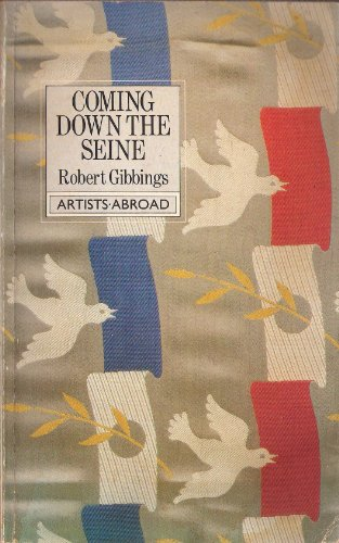 Coming Down the Seine (Artists Abroad): Gibbings, Robert