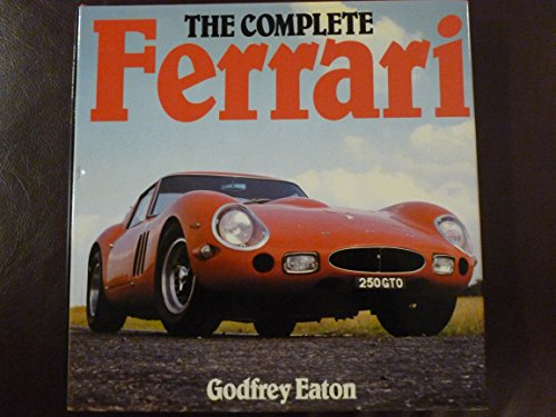 The Complete Ferrari: Eaton, Godfrey