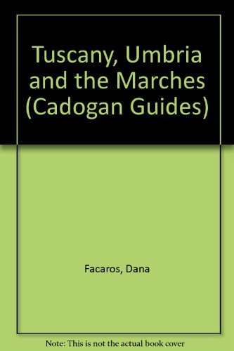 9780947754587: Tuscany, Umbria, the Marches (Cadogan Guides)
