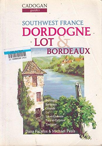 9780947754709: Southwest France: Dordogne Lot and Bordeaux (Cadogan Guides)