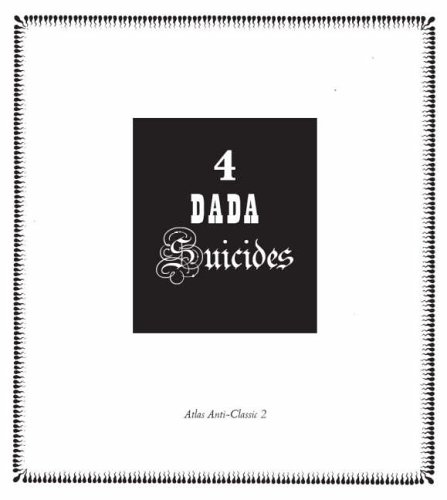 4 Dada Suicides: Selected Texts