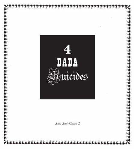 4 Dada Suicides: CRAVAN, Arthur; RIGAUT, Jacques; TORMA, Julien & VACHE, Jacques