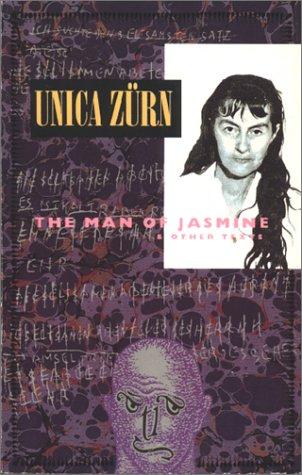 The Man of Jasmine/& Other Texts: Zurn, Unica