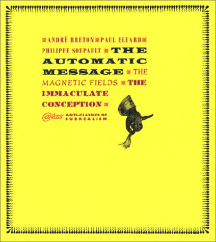 9780947757991: The Automatic Message, the Magnetic Fields, the Immaculate Conception (Atlas Anti-Classics)