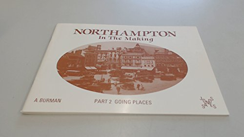 9780947764852: Northampton in the Making: Going Places Pt. 2