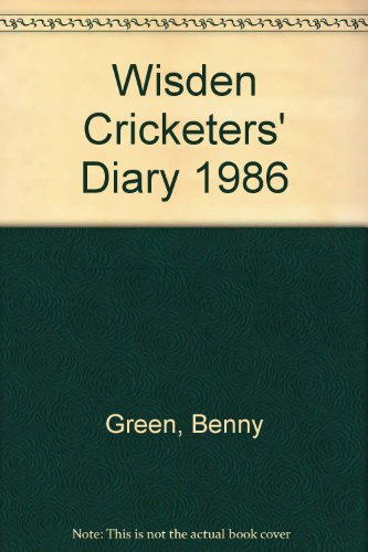 Wisden Cricketers' Diary 1986: Green, Benny