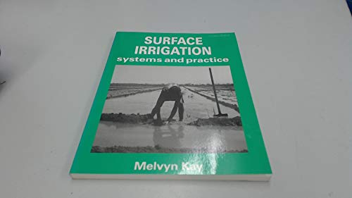 Surface Irrigation: Systems and Practice: Melvyn Kay