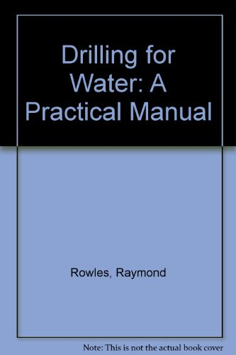 9780947767969: Drilling for Water: A Practical Manual
