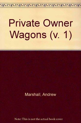 Private Owner Wagons: v. 1: Marshall, Andrew
