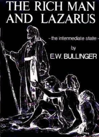 Rich Man and Lazarus: The Intermediate State (0947778497) by E.W. Bullinger