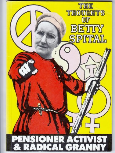 The Thoughts of Betty Spital: Pensioner Activist: Meade, Christopher