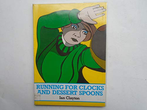 9780947780326: Running for Clocks and Dessert Spoons (Speaking from experience)