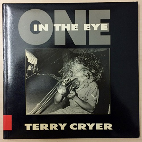 One in the Eye: The Words and Photographs of Terry Cryer (0947780866) by Terry Cryer; Ian Clayton; Yorkshire Art Circus