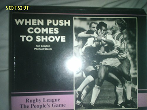 9780947780982: When Push Comes to Shove: Rugby League the People's Game