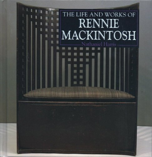 9780947782597: The Life and Works of Charles Rennie Mackintosh