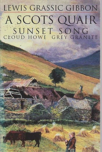 9780947782672: A Scots Quair: Sunset Song, Cloud Howe, and Grey Granite