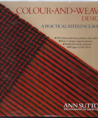 Colour-and-weave design: A practical reference book: Sutton, Ann