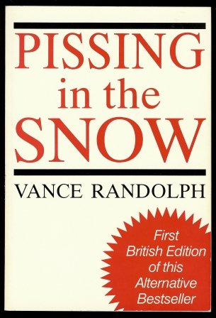9780947792114: Pissing in the Snow and Other Ozark Folktales