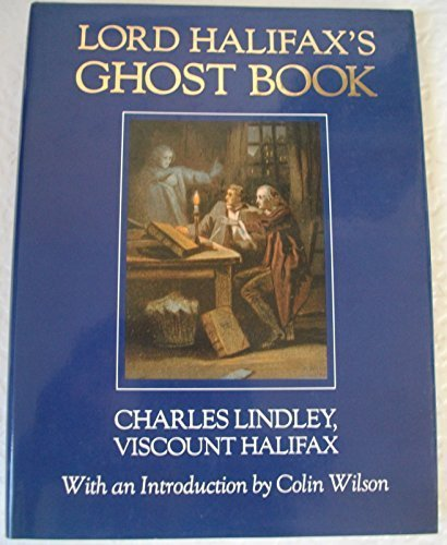 Lord Halifax's Ghost Book: Lindley, Charles; Viscount