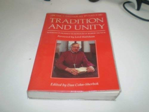 9780947792619: Tradition and Unity - Sermons Published in Honour of Robert Runcie (Canterbury Papers)