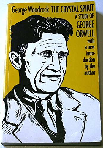 9780947795054: The Crystal Spirit: A Study of George Orwell.