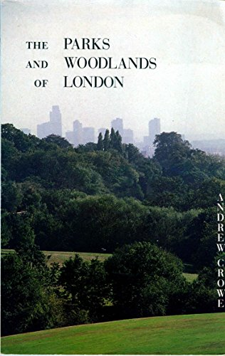 9780947795610: The Parks and Woodlands of London