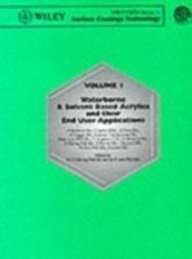 9780947798444: Waterborne and Solvent Based Surface Coatings Resins and Their Applications: Acrylics v. 1