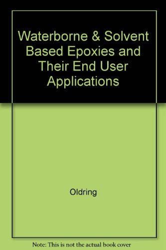 9780947798499: Waterborne & Solvent Based Epoxies and Their End User Applications