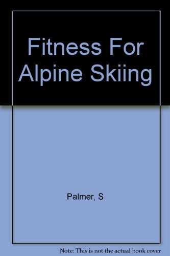 9780947805203: Fitness For Alpine Skiing