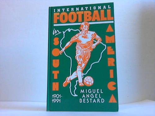 9780947808211: International Football in South America, 1901-91