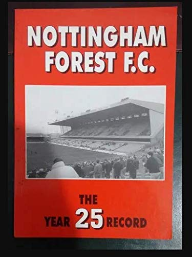 9780947808433: Nottingham Forest F.C.: The 25 Year Record