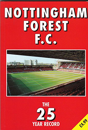 9780947808617: Nottingham Forest F.C.: The 25 Year Record (The 25 year record series)