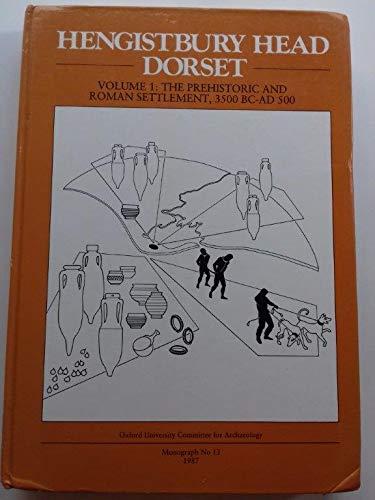 9780947816131: Hengistbury Head, Dorset: The Prehistoric and Roman Settlement, 3500 B.C.-A.D.500 v. 1 (Monograph / University of Oxford. Committee for Archaeology)
