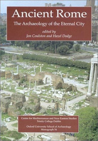 9780947816544: Ancient Rome: The Archaeology of the Eternal City