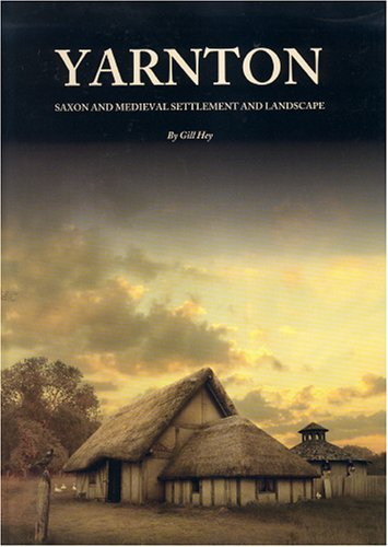 9780947816704: Yarnton: Saxon and Medieval Settlement and Landscape (Thames Valley Landscapes Monograph)