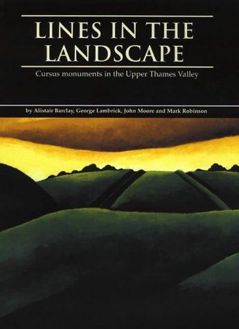 9780947816797: Lines in the Landscape: Cursus monuments in the Upper Thames Valley (Thames Valley Landscapes Monograph)