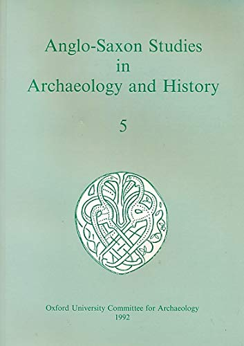 9780947816971: Anglo-Saxon Studies in Archaeology and History, Volume 5 (Monographs)