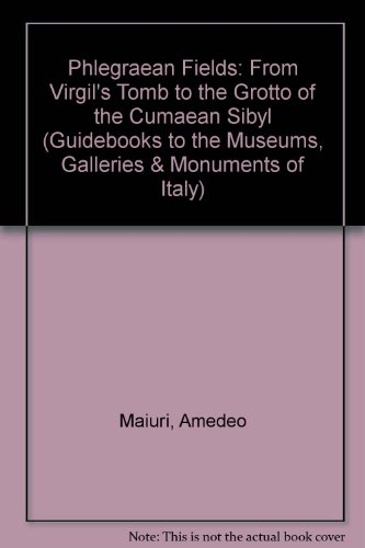 9780947818524: Phlegraean Fields: From Virgil's Tomb to the Grotto of the Cumaean Sibyl (Guidebooks to the Museums, Galleries & Monuments of Italy)