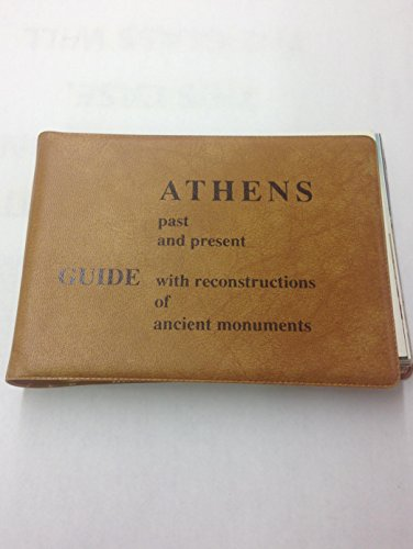 9780947818661: Athens: A Guide with Reconstructions of Ancient Monuments (Past & Present)