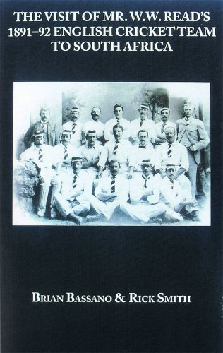 The Visit of Mr W W Read's 1891-92 English Cricket Team to South Africa: Brian Bassano