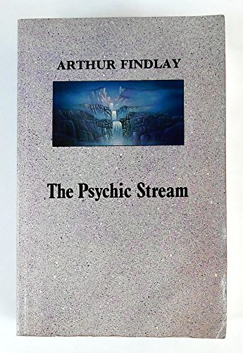 The Psychic Stream: Arthur Findlay