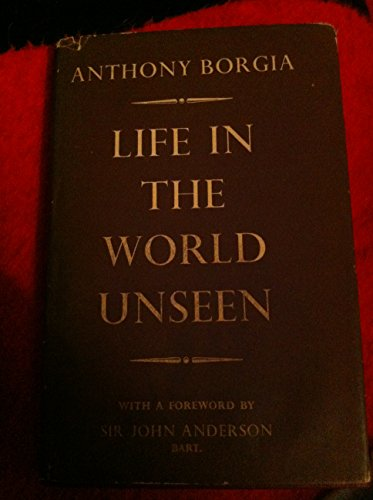 Life in the World Unseen:A Detailed Description: Anthony Borgia, Monsignor