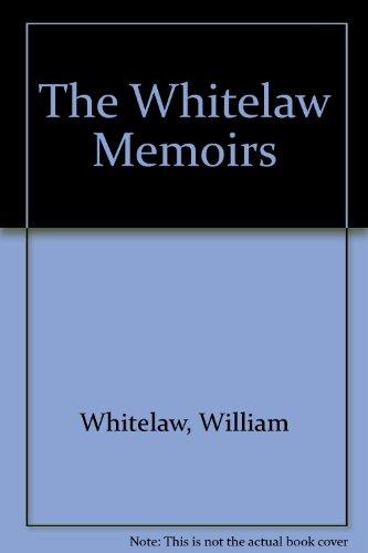9780947828622: The Whitelaw Memoirs