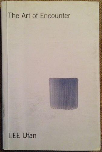 9780947830311: Lee Ufan: The Art of Encounter
