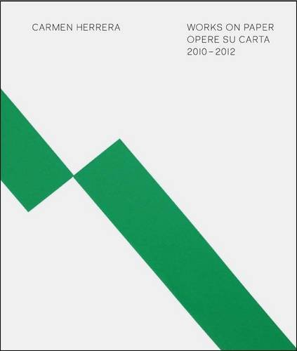 9780947830397: Carmen Herrera: Works on Paper 2010-2012